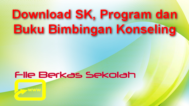 Download SK, Program dan Buku Bimbingan Konseling