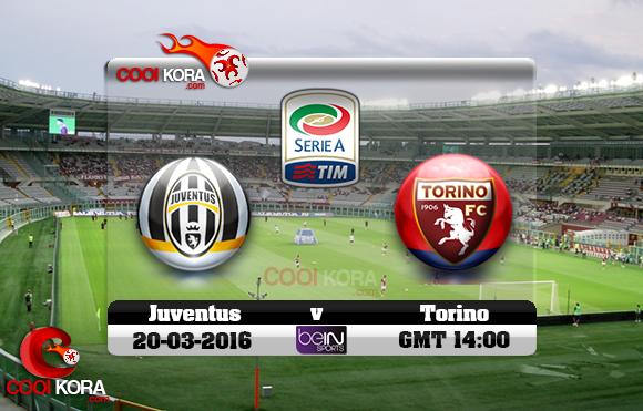 مشاهدة مباراة تورينو ويوفنتوس اليوم 20-3-2016 في الدوري الإيطالي
