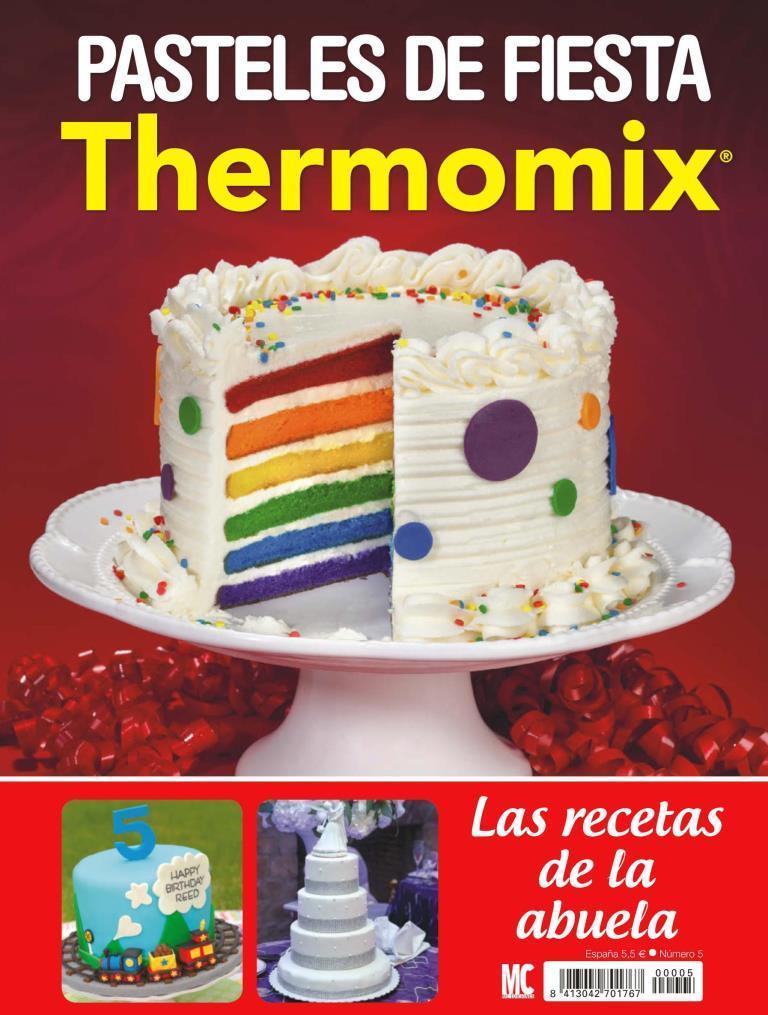 Las recetas de la abuela Nro. 5. Pasteles de fiesta – Thermomix