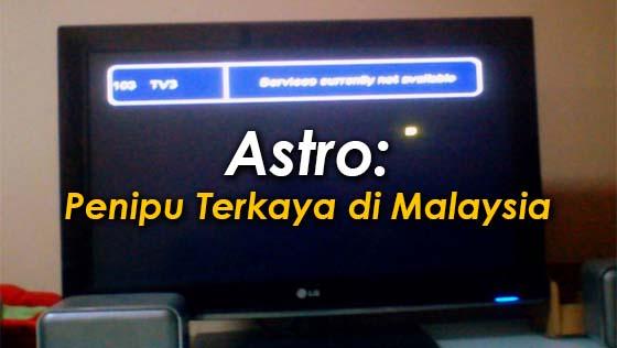 """""""Astro: Penipu Terkaya di Malaysia"""""""