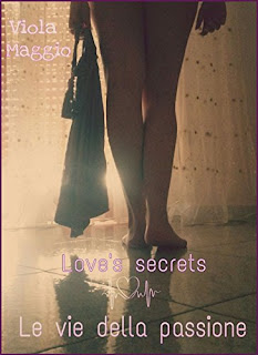Le Vie Della Passione: Love's Secrets Vol. 2 PDF