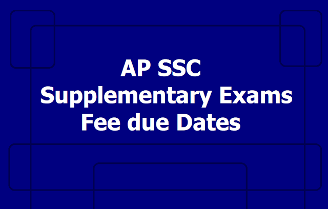 Revised AP SSC Supplementary Exams Fee due dates /Schedule 2019