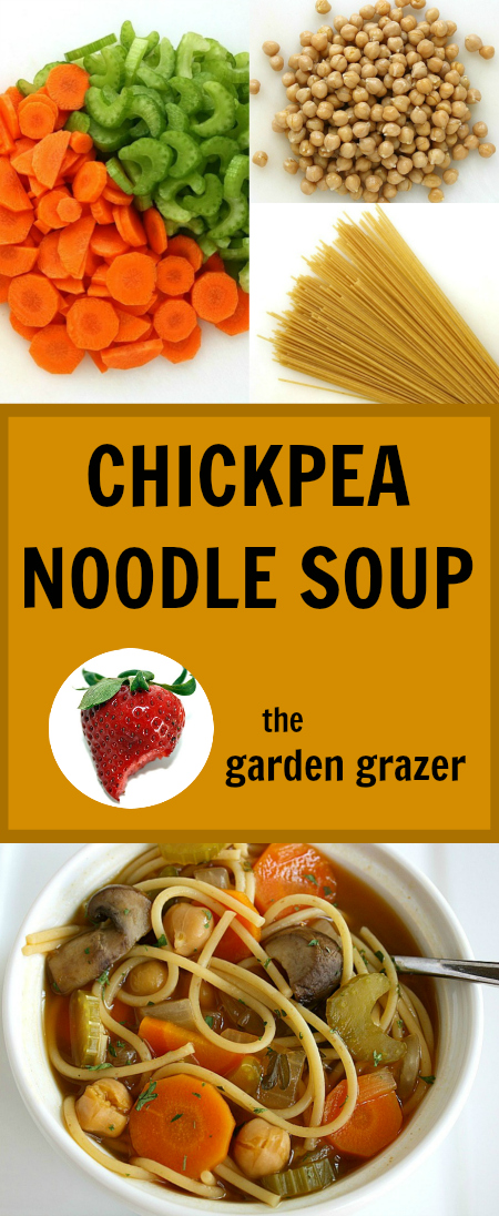 The Garden Grazer: Chickpea Noodle Soup