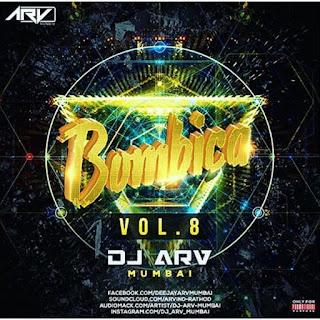 Bombica Vol - 8 - DJ ARV ( Mumbai )