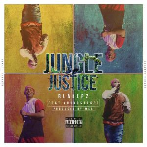 Blaklez  Feat. Youngstacpt – Jungle Justice