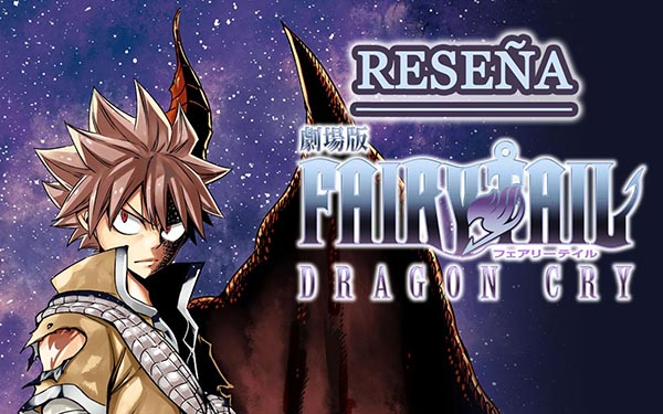 Reseña Fairy Tail Dragon Cry