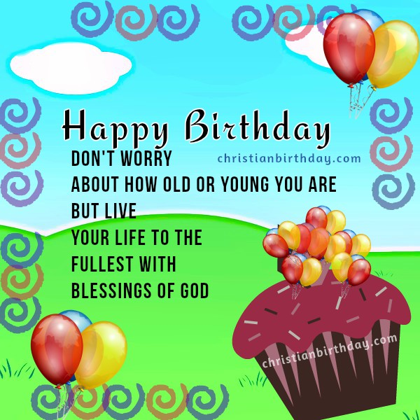 Live Your Life To De Fullest With Blessings Of God Happy Birthday
