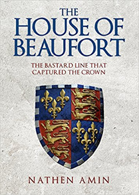 Book Launch Spotlight ~ The House of Beaufort: The Bastard Line that Captured the Crown, by Nathen Amin