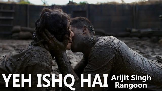 Yeh Ishq Hai Lyrics - Arijit Singh - Rangoon