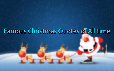 Famous Christmas Quotes of All time
