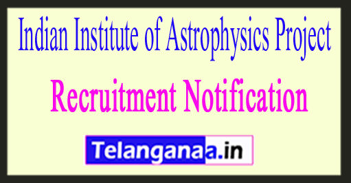 Indian Institute of Astrophysics Project IIAP Bangalore Recruitment Notification 2017