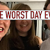 THE WORST DAY EVER (1/2)
