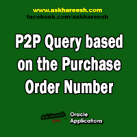 P2P Query based on the Purchase Order Number, www.askhareesh.com