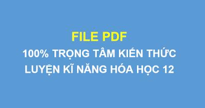 [PDF]-100% trọng tâm kiến thức - Luyện kĩ năng hóa 12