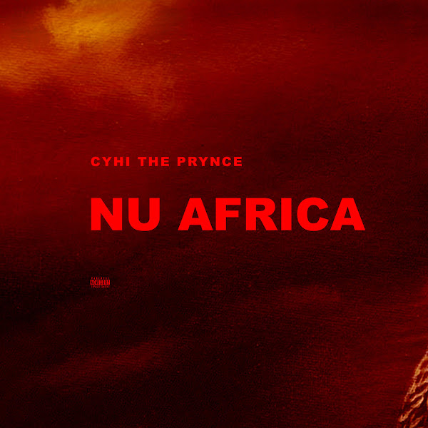 Cyhi The Prynce - Nu Africa - Single Cover