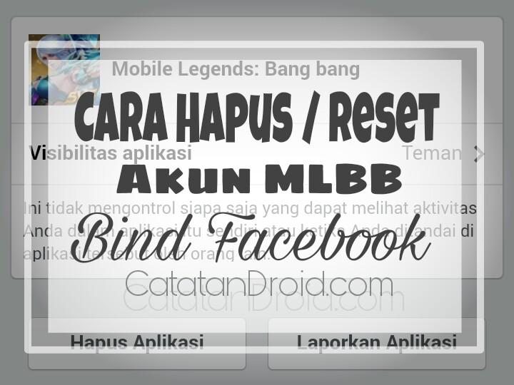 Cara Menghapus / Reset Akun Mobile Legends MLBB Bind Facebook - CATATANDROID