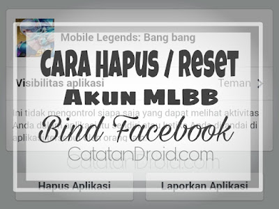 Cara Menghapus / Reset Akun Mobile Legends MLBB Bind Facebook