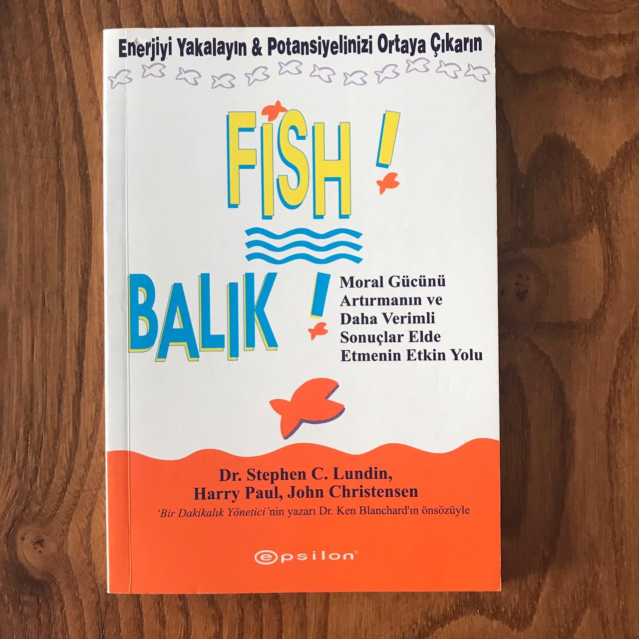 Fish! Balik! - Enerjiyi Yakalayin & Potansiyelinizi Ortaya Cikarin