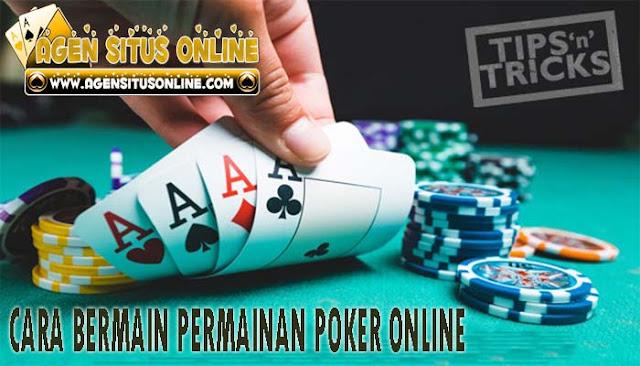 Cara Bermain Permainan Poker Online