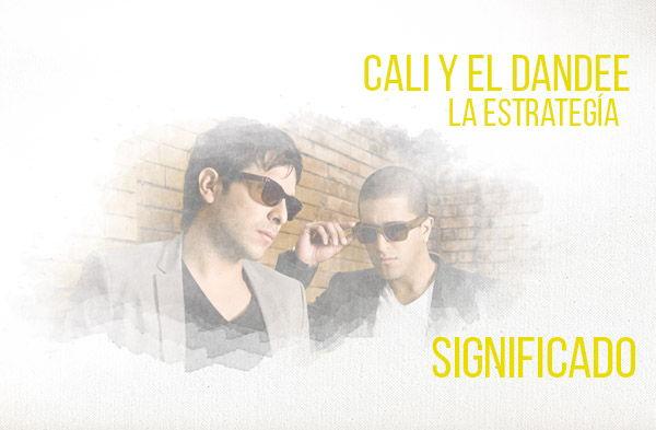 La Estrategia significado de la canción Cali El Dandee.