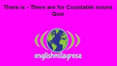 http://englishmilagrosa.blogspot.com.es/2017/05/there-is-there-are-with-countable-nouns.html