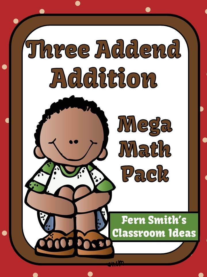 Fern Smith's Classroom Ideas Three Addend Addition Mega Math Pack - Printables and Center Games AND a Freebie!