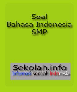 Soal Bahasa Indonesia SMP