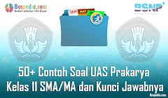 Lengkap - 50+ Contoh Soal UAS Prakarya Kelas 11 SMA/MA dan Kunci Jawabnya Terbaru