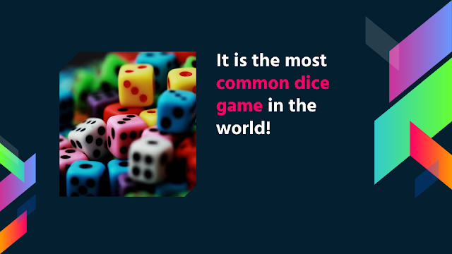 Craps is the most popular dice game!