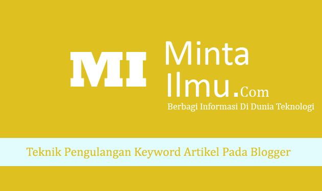 Teknik Pengulangan Keyword Artikel Pada Blogger MINTA ILMU