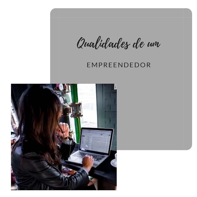 PROGRAMA DE NEGÓCIOS - Qualidades de um empreendedor