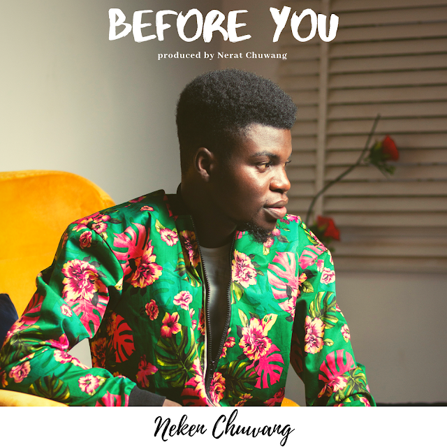 BEFORE YOU - NEKEN CHUWANG | @nekenchuwang