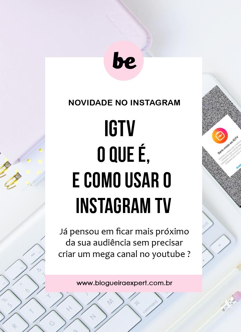 IGTV Instagram - O que é, e como usar o igtv do instagram?