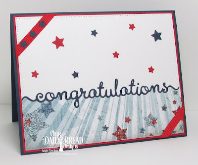 ODBD Custom Congratulations Die, ODBD Custom Sparkling Stars Dies, ODBD Custom Pierced Rectangles Dies, ODBD Patriotic Paper Collection, Card Designer Angie Crockett