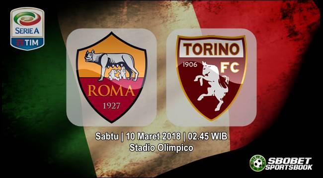 Prediksi AS Roma vs Torino Serie A Sabtu, 10 Maret 2018 | 02.45 WIB