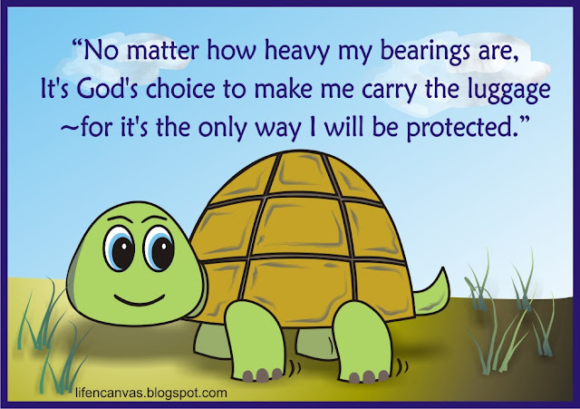 no matter how heavy my bearings are, it is God's choice