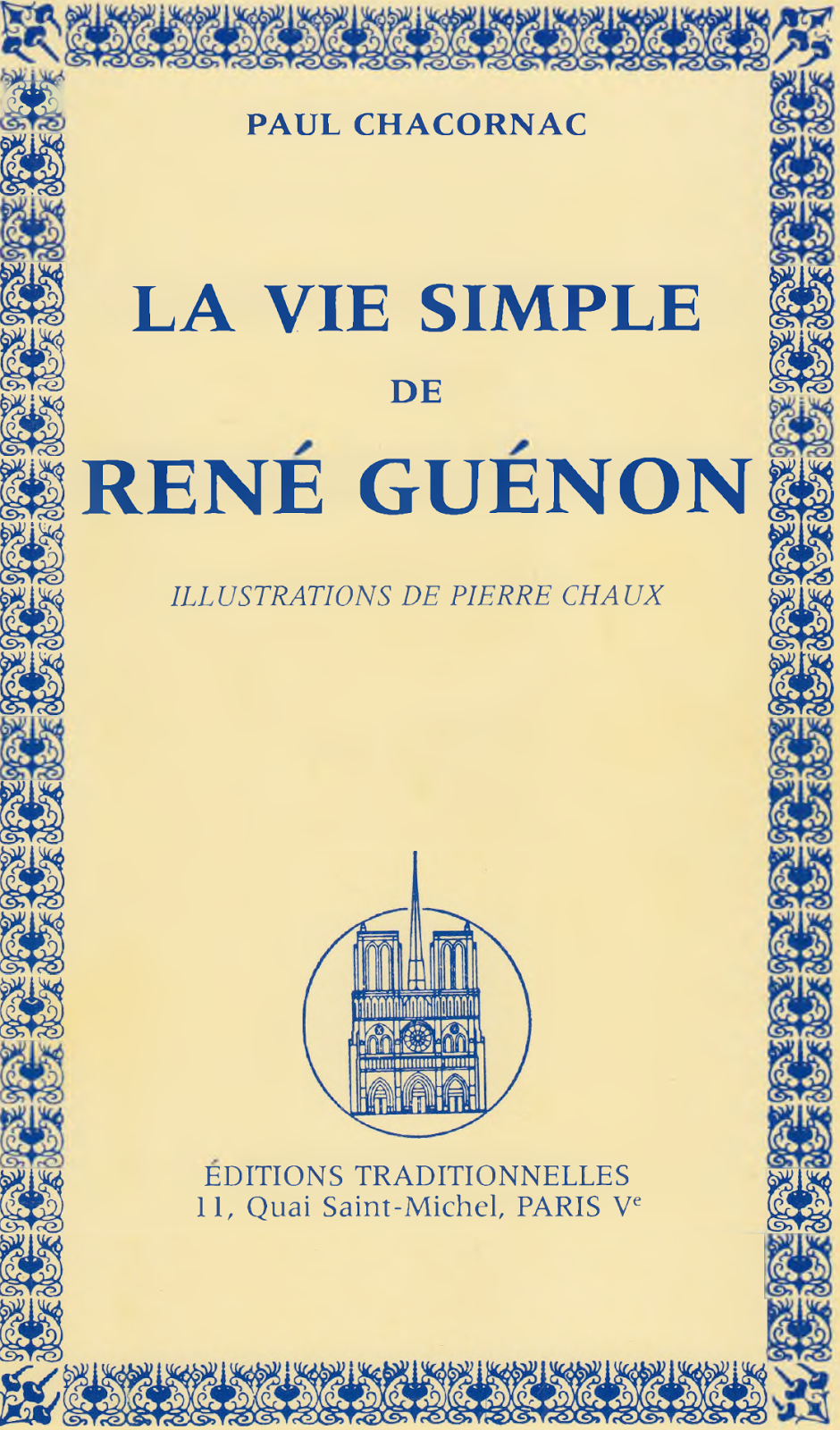 Paul Chacornac - La vie simple de René Guénon - Éditions traditionnelles
