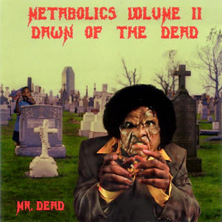 Mr. Dead (of Metabolics) - Metabolics Volume II Dawn Of The Dead