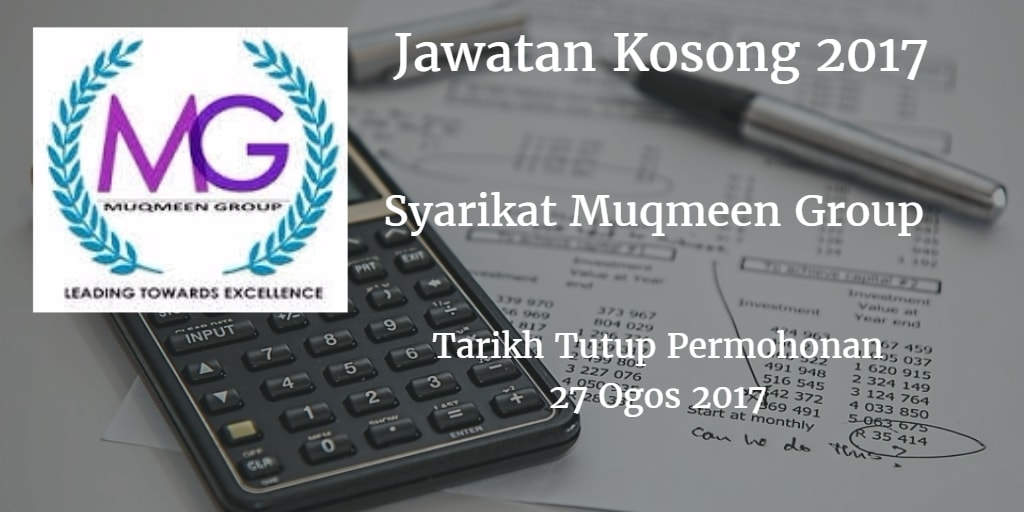 Jawatan Kosong Syarikat Muqmeen Group 27 Ogos 2017