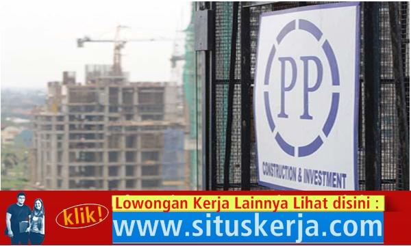 Info Tentang Penerimaan Program Ikatan Dinas PT PP (Persero) Tbk