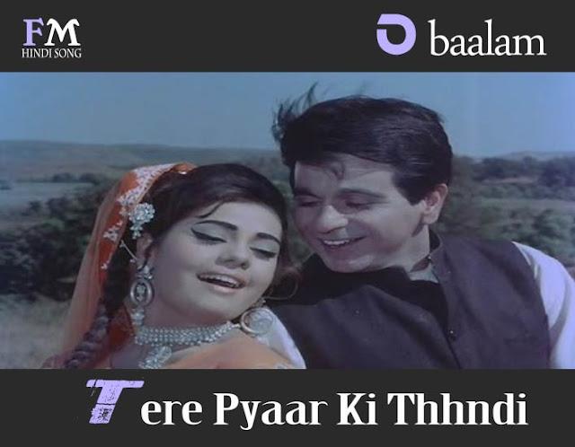 O-baalam-Tere-Pyaar-Ki-Thhndi-Ram-Aur-Shyam-(1967)