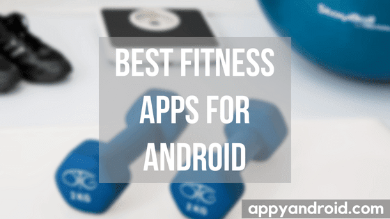best fitness apps for android, fitness apps for android, fitness apps