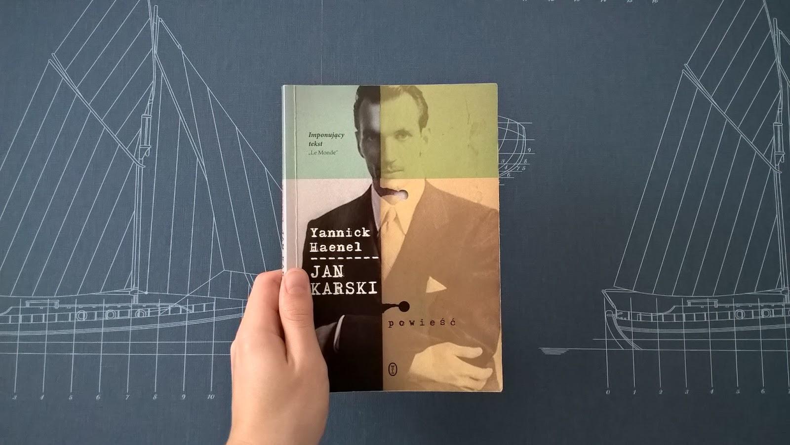 "Recenzja #2  ""Jan Karski"" - Yannick Haenel"