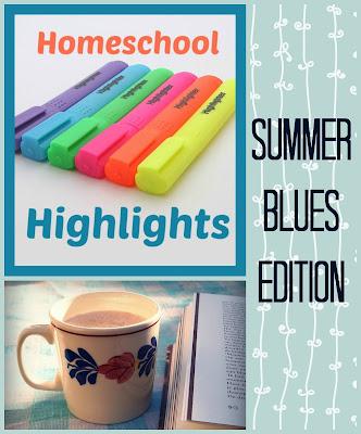 Homeschool Highlights - Summer Blues Edition on Homeschool Coffee Break @ kympossibleblog.blogspot.com