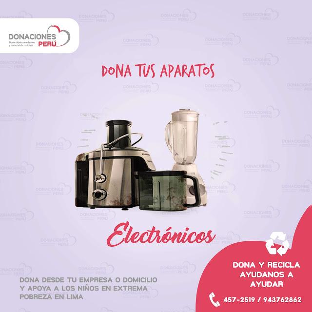 Dona tus aparatos electrónicos - Dona y recicla - Recicla y dona - Ayudanos a ayudar - Donaciones Perú