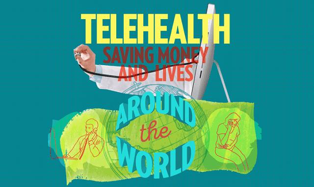 Telehealth Saving Money And Lives Around The World
