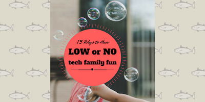 http://mom2momed.blogspot.com/2016/11/15-ways-to-have-low-or-no-tech-family.html