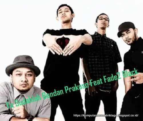 Ya Sudahlah Bondan Prakoso Feat Fade2 Black