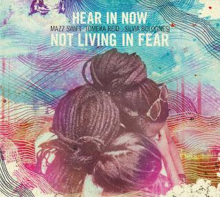 Hear in Now, Not Living in Fear