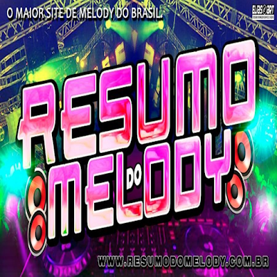SET - MELODY MARCANTE - VOL.07 - 2016 - RESUMO DO MELODY